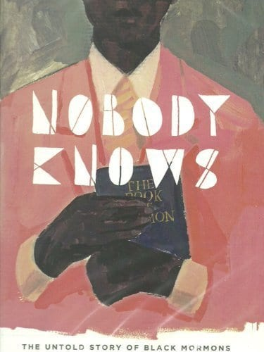 NOBODY KNOWS: THE UNTOLD STORY OF BLACK MORMONS Family Movie Review