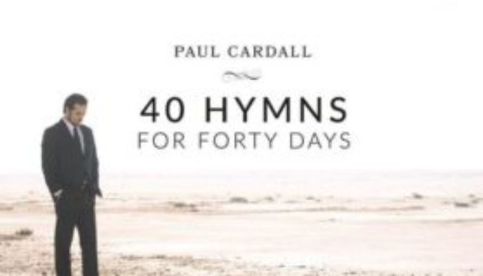 40 HYMNS FOR 40 DAYS is a Powerful Example of Sacred Music