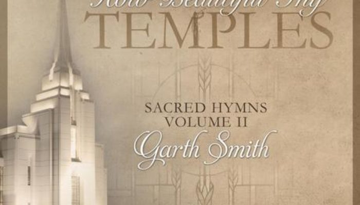 """How Beautiful Thy Temples"" Inspires Faith and Obedience"