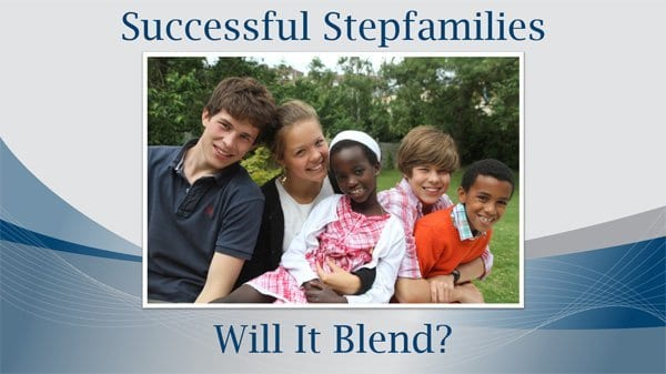 6 Keys for Successful StepFamilies - Your Family Expert