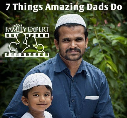 7 things amazing dads do