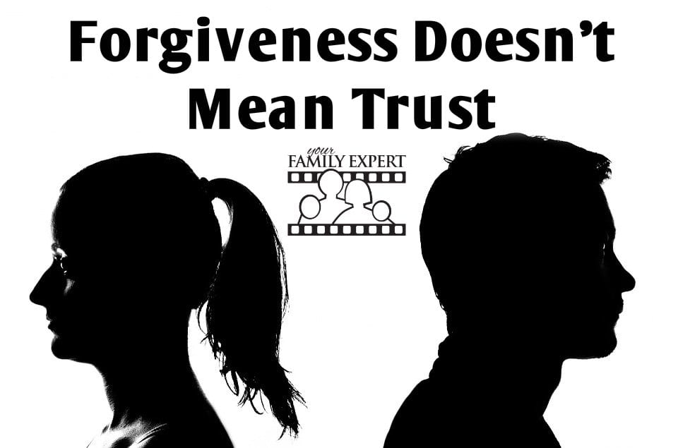 forgiveness doesn't mean trust