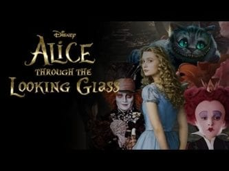 ALICE THROUGH THE LOOKING GLASS Family Movie Review