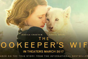 THE ZOOKEEPER'S WIFE Family Movie Review