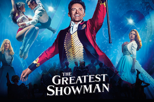 THE GREATEST SHOWMAN Family Movie Review